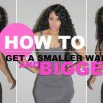 get smaller waist and bigger hip