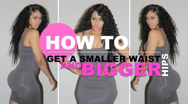 get smaller waist and bigger hip
