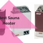 Top 3 Best Sauna Heater (Reviews & Buying Guide)