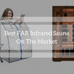 Top 5 Best Far Infrared Sauna on The Market in 2018