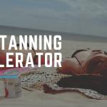 best tanning accelerator