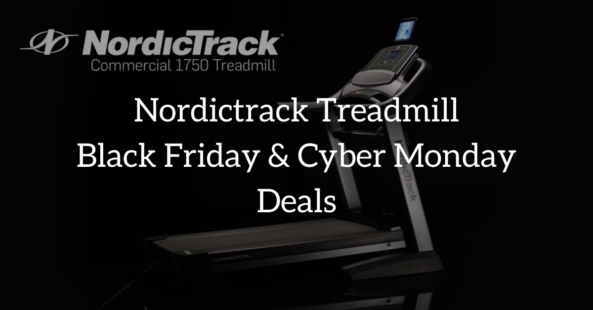 Nordictrack Treadmill black friday